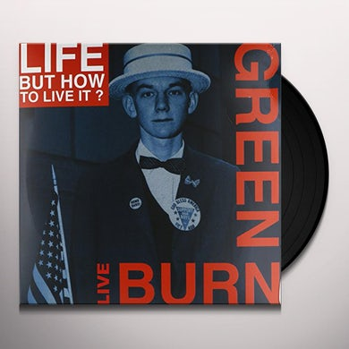 Life... But How To Live It? BURN GREEN LIVE Vinyl Record