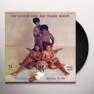 SECOND RUDY RAY MOORE ALBUM: THIS PUSSY BELONGS TO Vinyl Record