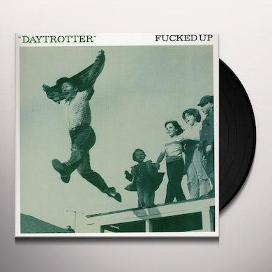 Fucked Up DAYTROTTER Vinyl Record