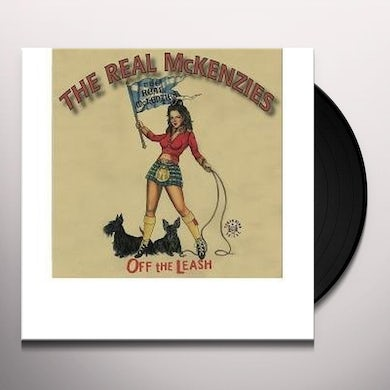 The Real McKenzies OFF THE LEASH Vinyl Record