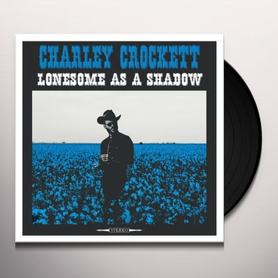 Charley Crockett LONESOME AS A SHADOW Vinyl Record