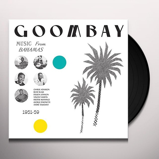 GOOMBAY: MUSIC FROM BAHAMAS (1951-59)  / Various