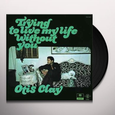 TRYING TO LIVE MY LIFE WITHOUT YOU Vinyl Record