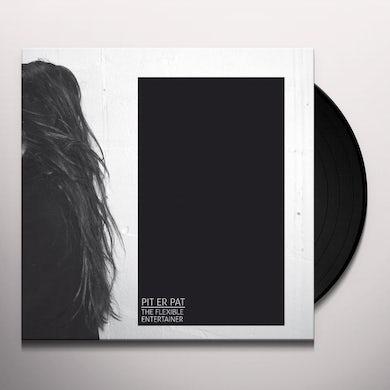 Pit Er Pat FLEXIBLE ENTERTAINER Vinyl Record