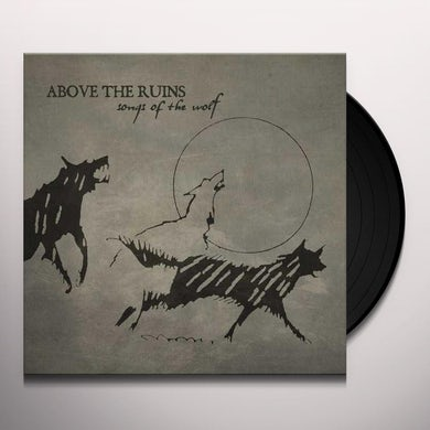 ABOVE THE RUINS (Pre-Sol Invictus) SONGS OF THE WOLF Vinyl Record