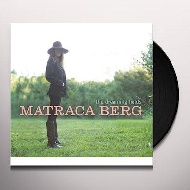 Matraca Berg DREAMING FIELDS Vinyl Record