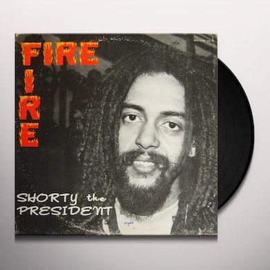 Shorty the President FIRE FIRE Vinyl Record