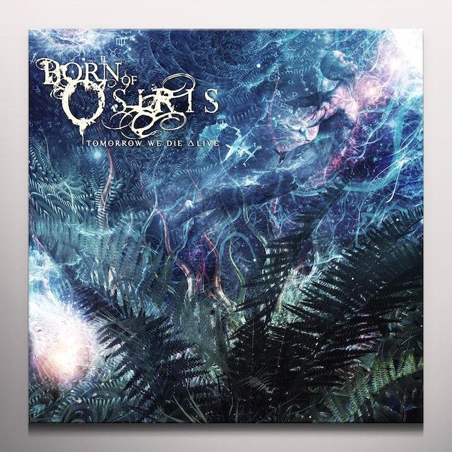Born Of Osiris TOMORROW WE DIE ALIVE Vinyl Record