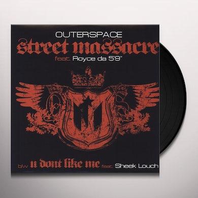 Outerspace STREET MASSACRE / U DON'T LIKE ME Vinyl Record