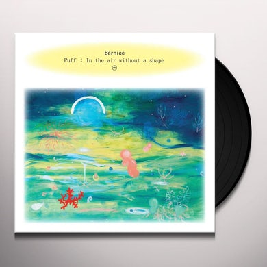 Bernice PUFF: IN THE AIR WITHOUT A SHAPE Vinyl Record