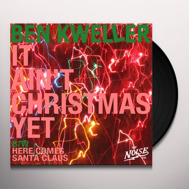Ben Kweller IT AIN'T CHRISTMAS / HERE COMES SANTA CLAUSE Vinyl Record