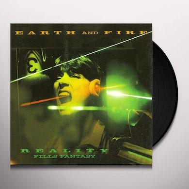 Earth & Fire REALITY FILLS FANTASY Vinyl Record