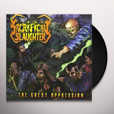 Sacrificial Slaughter GREAT OPPRESSION Vinyl Record