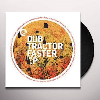 Dub Tractor FASTER Vinyl Record