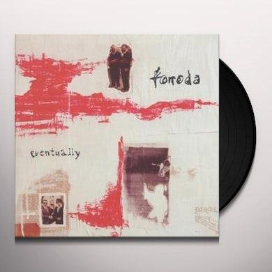 Fonoda EVENTUALLY Vinyl Record
