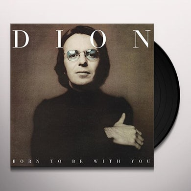 Dion BORN TO BE WITH YOU Vinyl Record