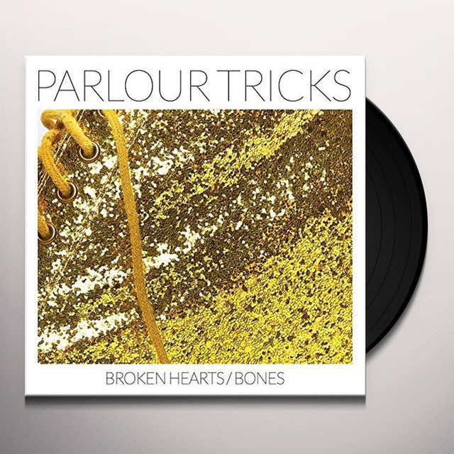 Parlour Tricks BROKEN HEARTS / BONES Vinyl Record