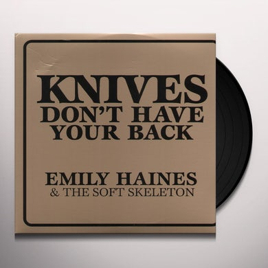 Emily Haines & Soft Skeleton KNIVES DON'T HAVE YOUR BACK Vinyl Record