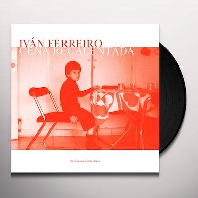 Ivan Ferreiro CENA RECALENTADA (TRIBUTO A GOLPES BAJOS) Vinyl Record