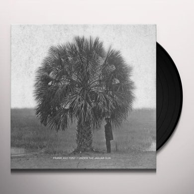 Frank & Tony UNDER THE JAGUAR SUN Vinyl Record