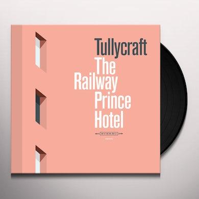 Tullycraft RAILWAY PRINCE HOTEL Vinyl Record