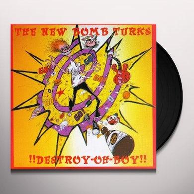 New Bomb Turks DESTROY OH BOY Vinyl Record