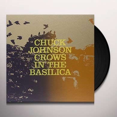 Chuck Johnson CROWS IN THE BASILICA Vinyl Record