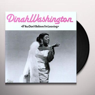 Dinah Washington IF YOU DON'T BELIEVE ME I'M LEAVING Vinyl Record