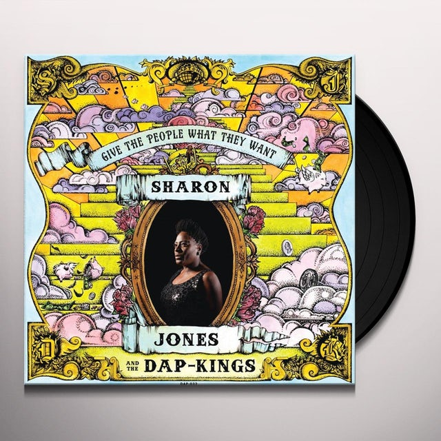 Sharon Jones & The Dap-Kings GIVE THE PEOPLE WHAT THEY WANT Vinyl Record