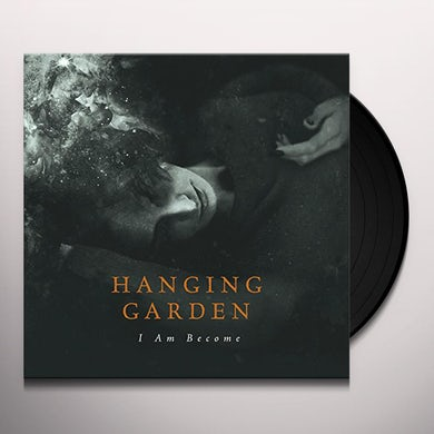 Hanging Garden I AM BECOME Vinyl Record