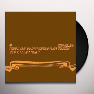 Stereolab COBRA & PHASES GROUP PLAY VOLTAGE IN THE MILKY Vinyl Record