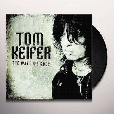 Tom Keifer WAY LIFE GOES Vinyl Record - 180 Gram Pressing