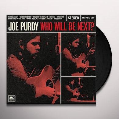 Joe Purdy WHO WILL BE NEXT Vinyl Record