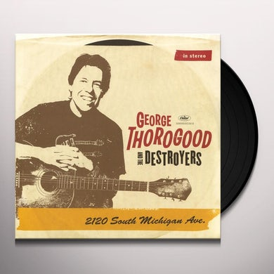 George Thorogood & The Destroyers 2120 SOUTH MICHIGAN AVE Vinyl Record