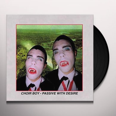 Choir Boy PASSIVE WITH DESIRE Vinyl Record