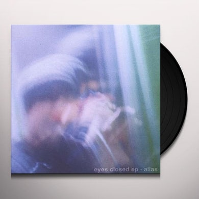 Alias Eyes Closed Ep Vinyl Record