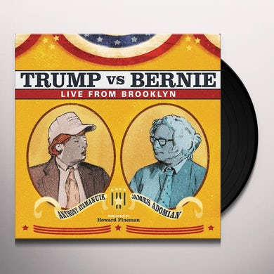 Anthony Atamanuik / James Adomian TRUMP VS BERNIE: THE DEBATE ALBUM Vinyl Record
