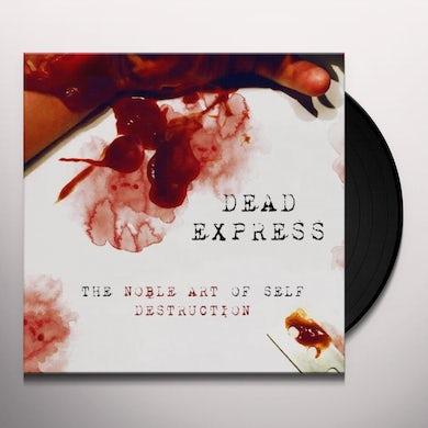 Dead Express THE NOBLE ART OF SELF DESTRUCTION Vinyl Record
