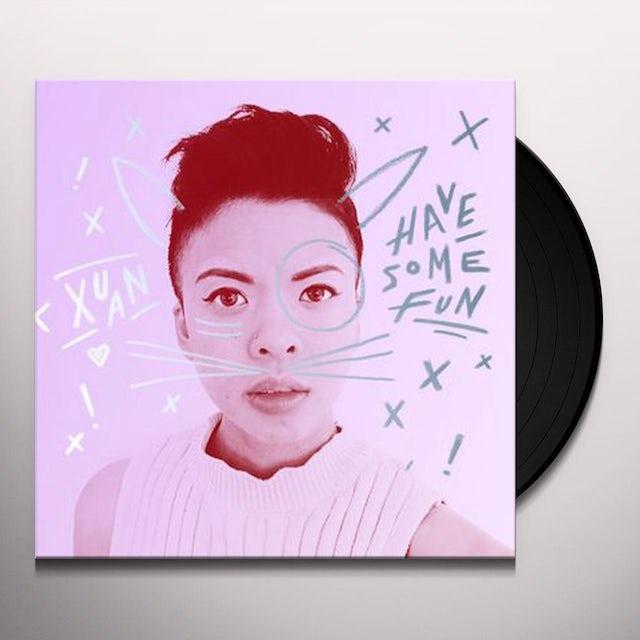 Xuan HAVE SOME FUN Vinyl Record