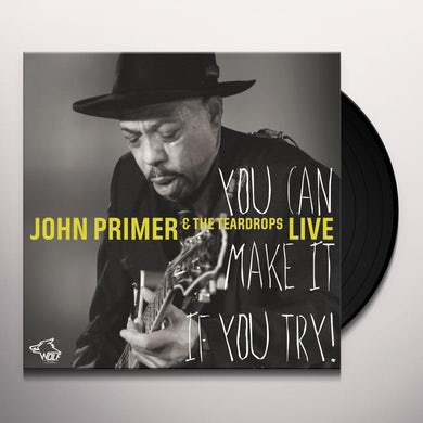John Primer You Can Make It If You Try! Vinyl Record