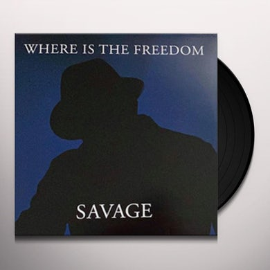 Savage WHERE IS THE FREEEDOM Vinyl Record