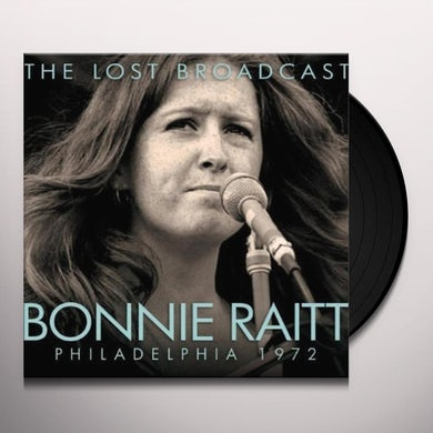 Bonnie Raitt  LOST BROADCAST-PHILADELPHIA 1972 Vinyl Record - Limited Edition, 180 Gram Pressing
