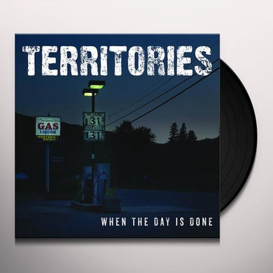 Territories WHEN THE DAY IS DONE Vinyl Record