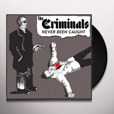 Criminals NEVER BEEN CAUGHT Vinyl Record