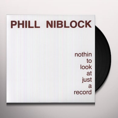 Phill Niblock NOTHIN TO LOOK AT JUST A RECORD Vinyl Record