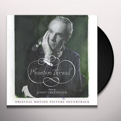 Jonny Greenwood PHANTOM THREAD - ORIGINAL MOTION PICTURE SOUNDTRAK Vinyl Record