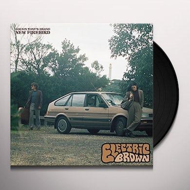Cousin Tony'S Brand New Firebird ELECTRIC BROWN Vinyl Record