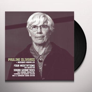 Pauline Oliveros FOUR MEDITATIONS / SOUND GEOMETRICS Vinyl Record