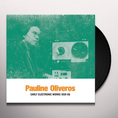 Pauline Oliveros EARLY ELECTRONIC WORKS 1959-66 Vinyl Record