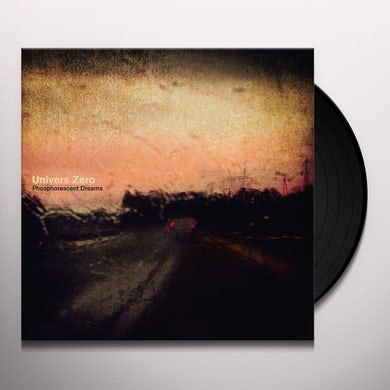 UNIVERS ZERO PHOSPHORESCENT DREAMS Vinyl Record